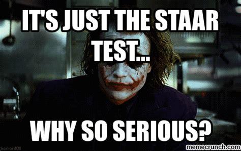 Staar Test Meme - it s just the staar test