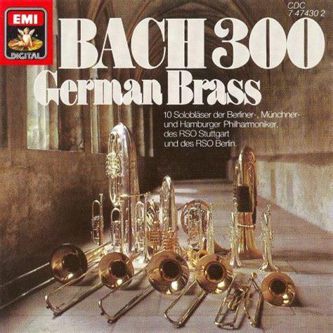 Bach 300 German Brass Release Info Allmusic