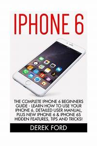 Iphone 6  The Complete Iphone 6 Beginners Guide