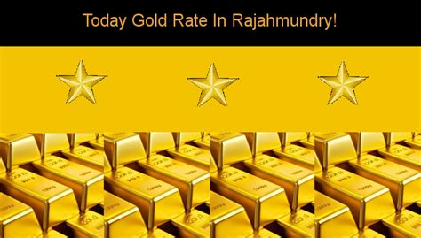 today gold rate  rajahmundry today     carat