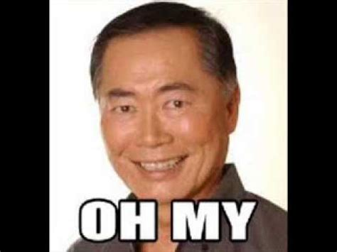 George Takei says Oh My for 10 Minutes - YouTube