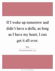 If I woke up to... Dolla Quotes