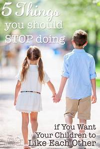 5 Things You Should Stop Doing If You Want Your Kids to ...