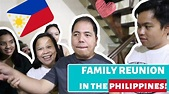 FAMILY REUNION IN THE PHILIPPINES! (PART 1) - YouTube