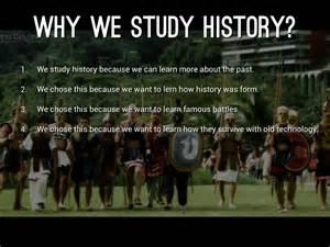 Copy Of Why We Study History By Ianlau
