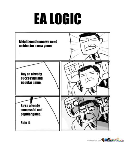 Ea Memes - ea logic by astapor meme center
