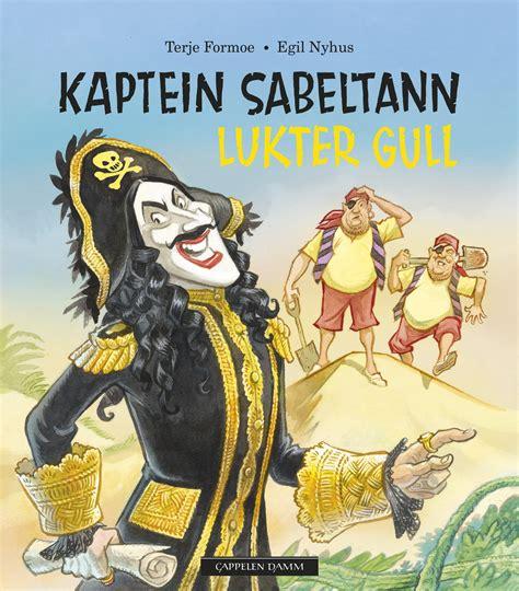 Kaptein Sabeltann lukter gull av Terje Formoe (Innbundet