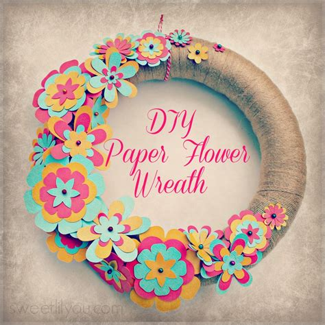 Easy Diy Paper Flower Wreath!  Sweet Lil You