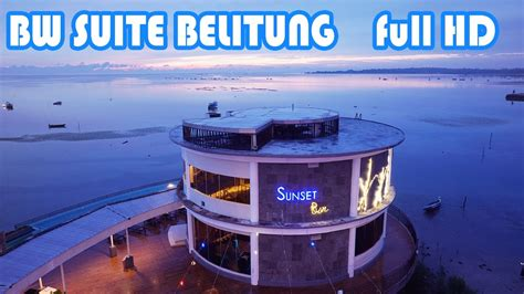 bw suite belitung video review full hd youtube