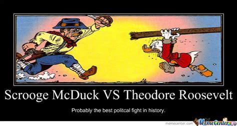 Scrooge Mcduck Meme - scrooge mcduck vs theodore roosevelt by captainmcduck meme center
