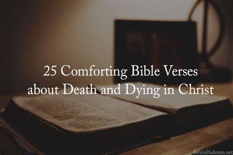 comforting bible verses  death dying  christ