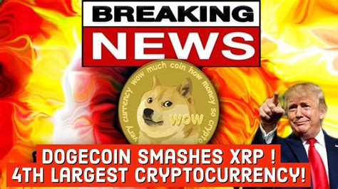 Dogecoin Breaking News!!! Dogecoin Smashes XRP ! 4th ...