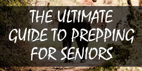 The Ultimate Guide To Prepping For Seniors  Survival Sullivan