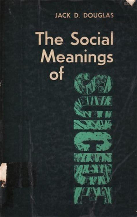 social meanings  suicide  jack  douglas