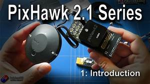 1  9  Introduction To Pixhawk 2 1  Introduction