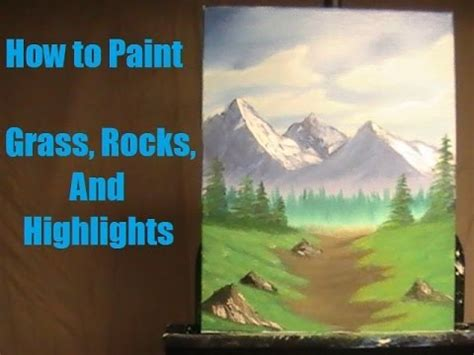How To Paint Grass,rocks, And Highlights Foreground