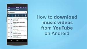 Youtube Abmelden Android : how to download music videos from youtube on android youtube ~ Eleganceandgraceweddings.com Haus und Dekorationen