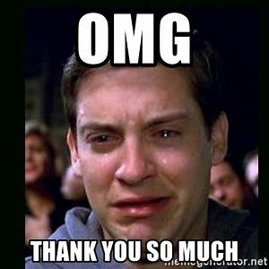 OMG Thank you so much - crying peter parker | Meme Generator