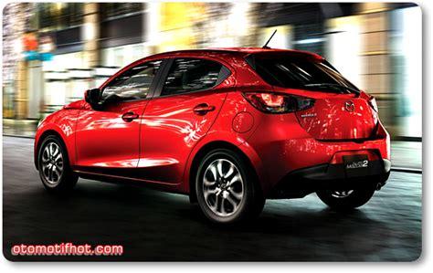 harga mobil mazda 2 terbaru april 2015 otr jakarta