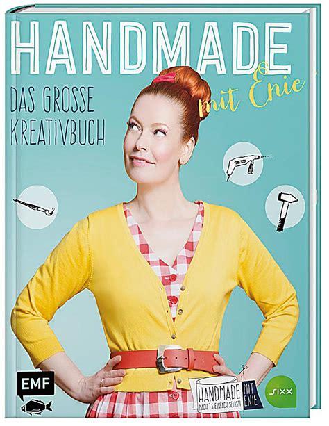 Enie De Meiklokjes Handmade by Handmade Mit Enie Das Gro 223 E Kreativbuch Buch Weltbild De