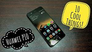 10 cool things to do with Huawei P10! - YouTube