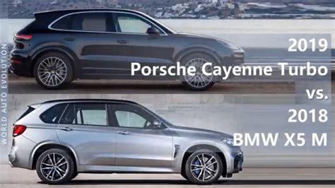 2018 vs 2019 porsche cayenne 2019 porsche cayenne turbo vs 2018 bmw x5 m technical