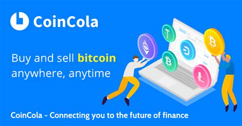 Local / p2p bitcoin exchanges. CoinCola - Person-to-Person (P2P) Bitcoin platform now in ...