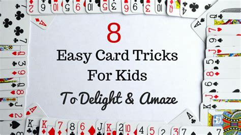 easy card tricks for 8 easy card tricks for kids to delight and amaze