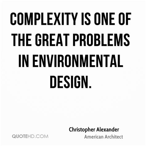Christopher Alexander Environmental Quotes Quotehd