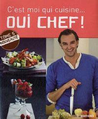 c est moi qui cuisine oui chef tome 1 quot oui chef quot de cyril lignac
