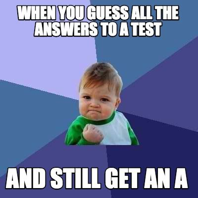 Generate All The Memes - meme creator when you guess all the answers to a test and still get an a meme generator at