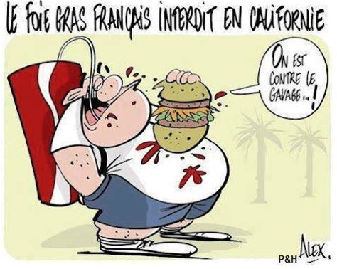 humour français 187 le foie gras fran 231 ais interdit aux usa lyon saveurs