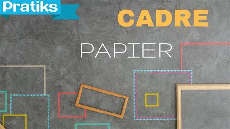 comment faire un cadre en papier