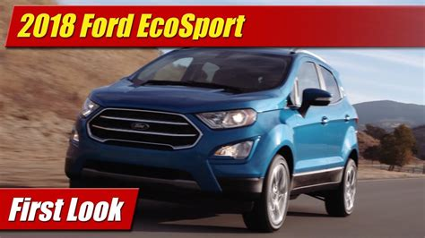 First Look 2018 Ford Ecosport Testdriventv