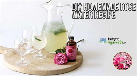 diy homemade rose water recipes  soft skin hair