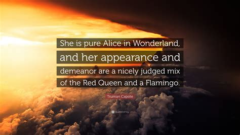 truman capote quote   pure alice  wonderland