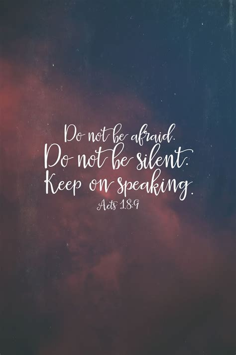 Bible Quotes About Do Not Be Afraid Do Not Be Silent Keep On Speaking