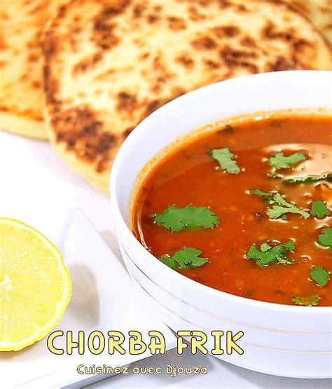cuisine maroc chorba frik soupe algérienne au blé recettes faciles