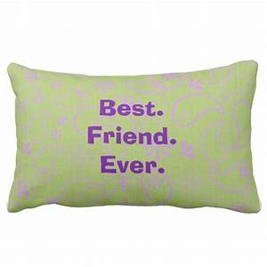 best friend ever pillow zazzle With best pillow ever made