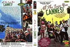 All The Love You Cannes! - Movie DVD Scanned Covers - All ...