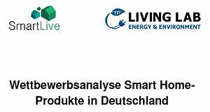 Smart Home Produkte : wettbewerbsanalyse smart home produkte in deutschland ~ A.2002-acura-tl-radio.info Haus und Dekorationen
