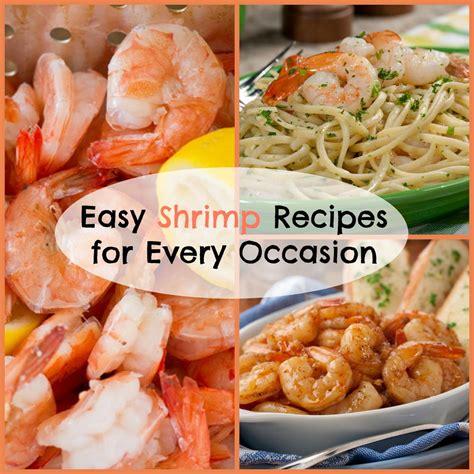 easy seafood recipes 25 easy shrimp recipes for every occasion mrfood com