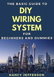 Download The Basic Guide To Diy Wiring System For