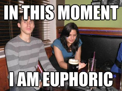 Euphoria Meme - image 616528 in this moment i am euphoric know your meme