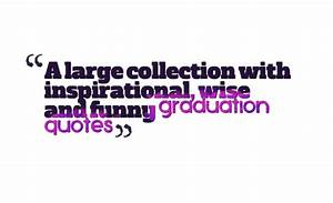 A large collect... Wise Graduation Quotes