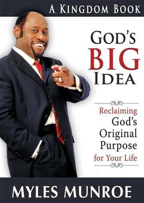 gods big idea reclaiming gods original purpose   life  myles munroe