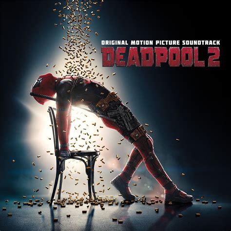 'Deadpool 2' Soundtrack Details | Film Music Reporter