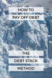 Paying Extra On Student Loans Calculator How To Pay Off Debt The Debt Stack Method Debt Payoff