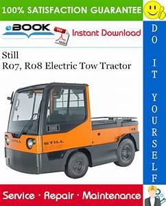 Still R07  R08 Electric Tow Tractor Service Repair Manual