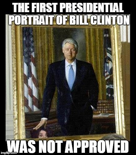 Bill Clinton Obama Meme - 90 miles from tyranny the first presidential portrait of bill clinton was not approved